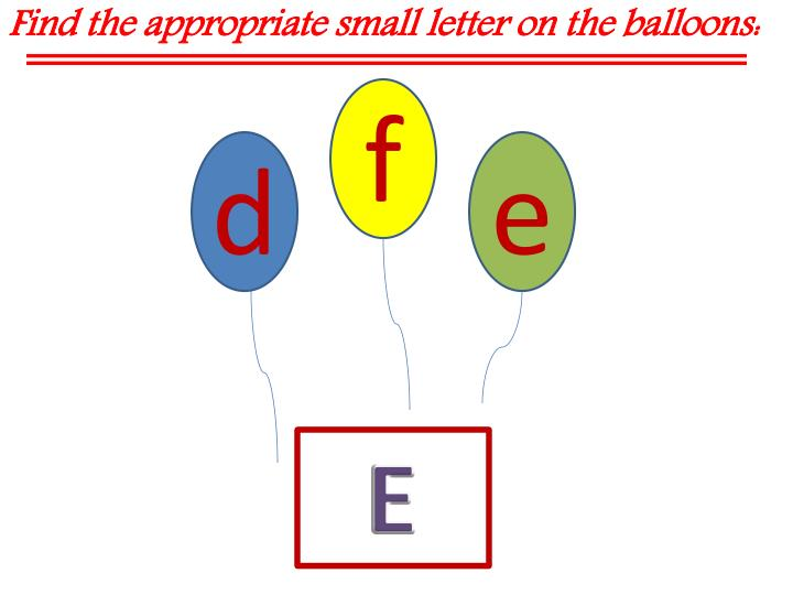 Find the appropriate small letter on the balloons: