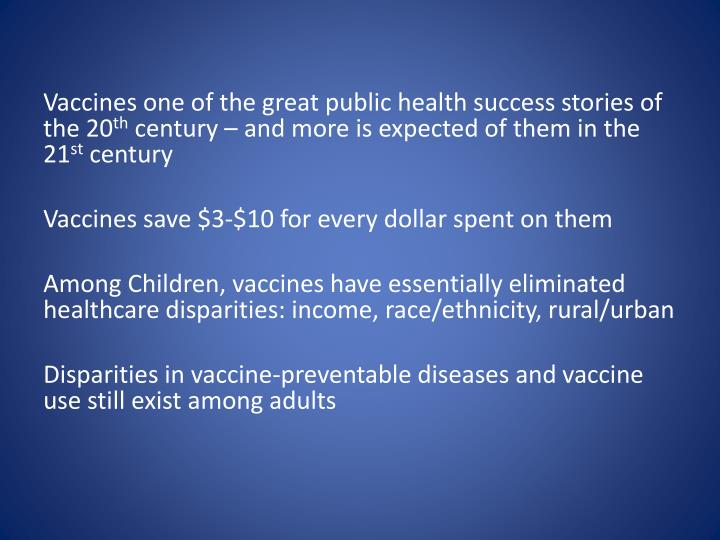 Vaccines one of the great public health success stories of the 20
