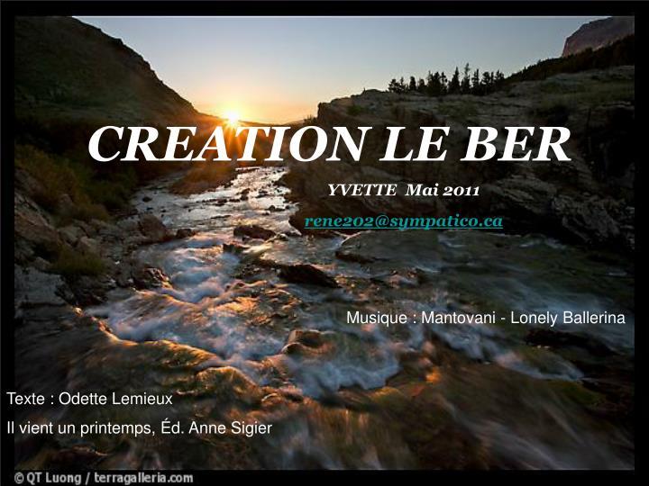 CREATION LE BER