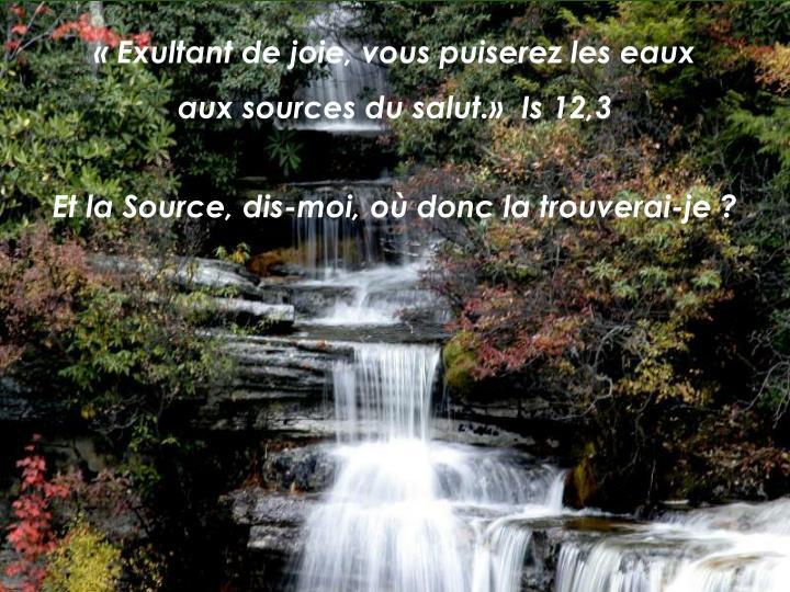 « Exultant de joie, vous puiserez les eaux