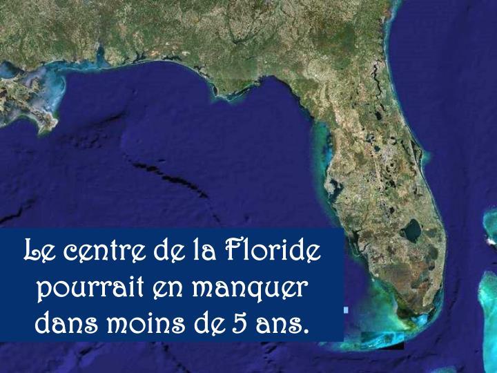 Le centre de la Floride pourrait en manquer dans moins de 5 ans.