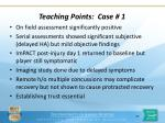 teaching points case 1