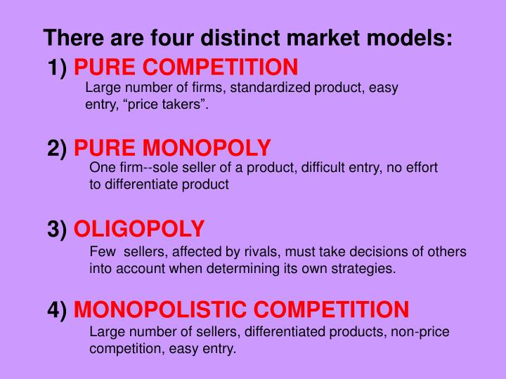 There are four distinct market models: