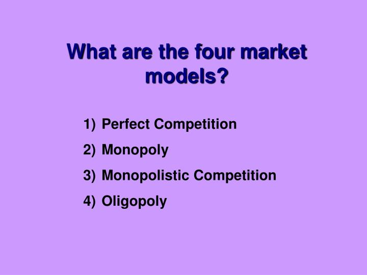 What are the four market models?