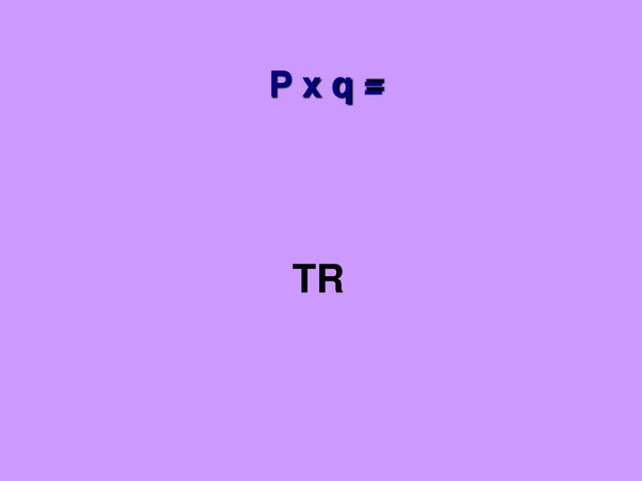 P x q =