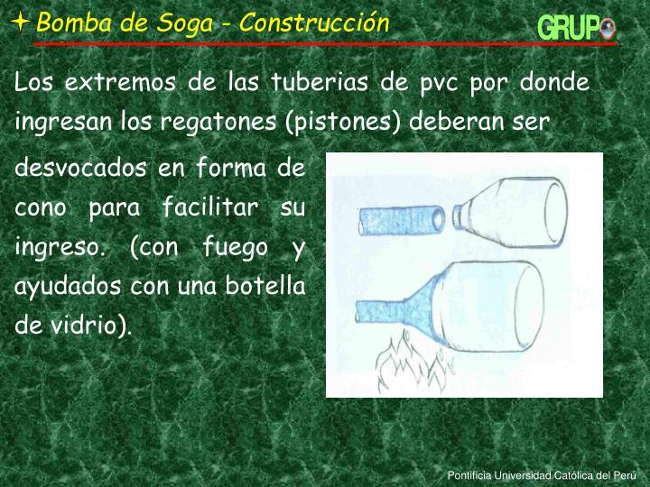 Bomba de Soga - Construcción