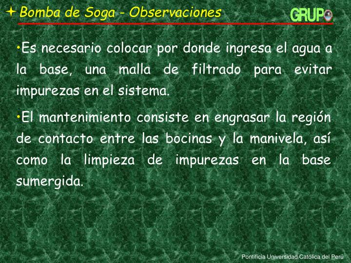Bomba de Soga - Observaciones