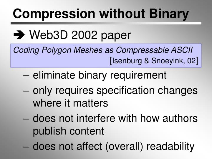Compression without Binary