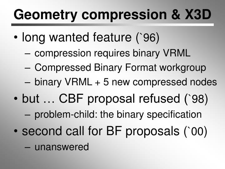 Geometry compression & X3D