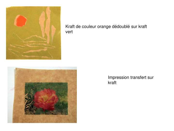 Kraft de couleur orange dédoublé sur kraft vert