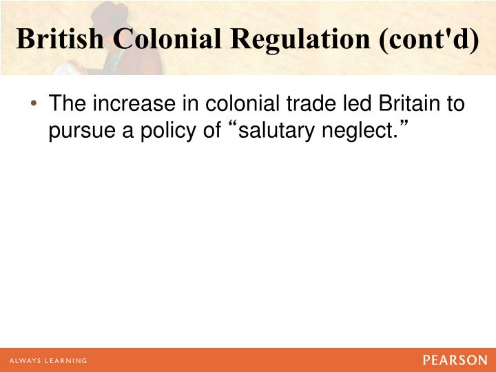 British Colonial Regulation (cont'd)