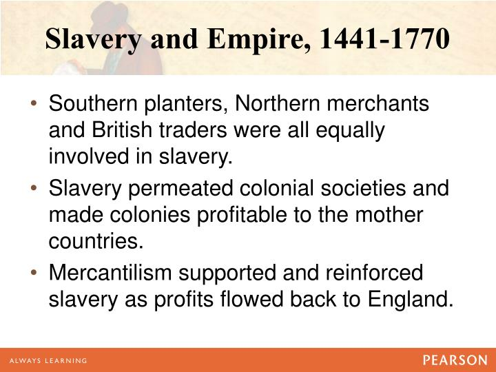 Slavery and Empire, 1441-1770