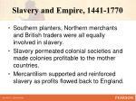 slavery and empire 1441 1770