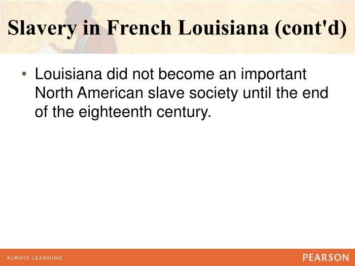 Slavery in french louisiana cont d
