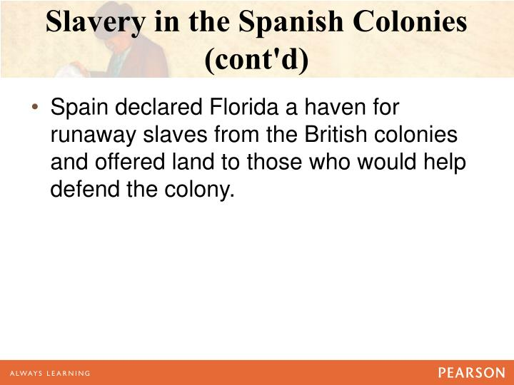 Slavery in the spanish colonies cont d