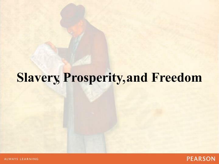 Slavery Prosperity and Freedom