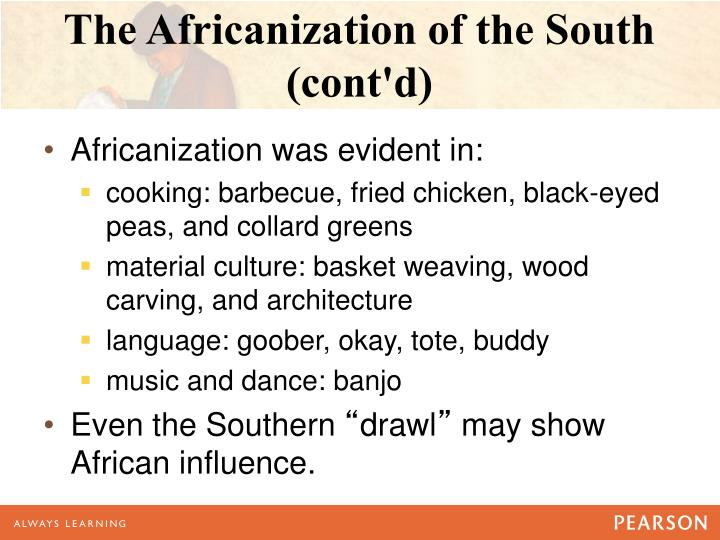The Africanization of the South (cont'd)