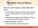the daily lives of slaves