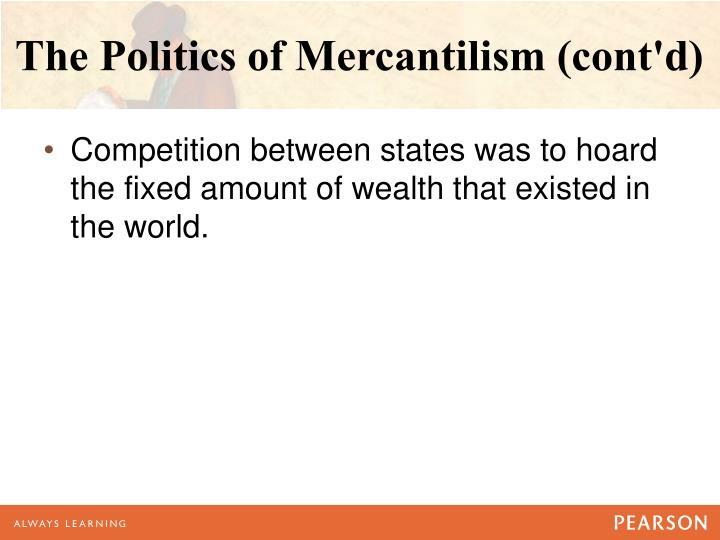The Politics of Mercantilism (cont'd)