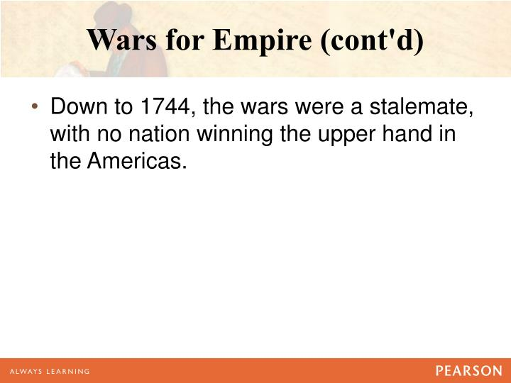 Wars for Empire (cont'd)