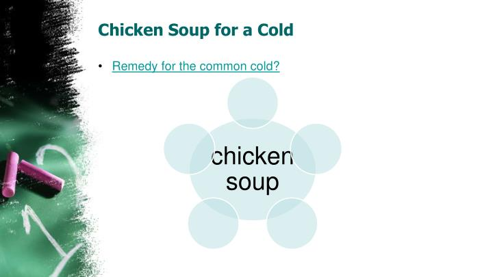 Chicken Soup for a Cold