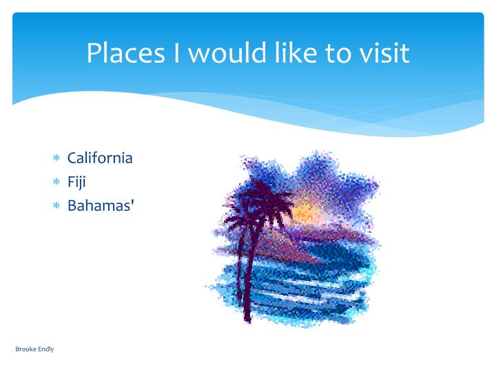 Places I would like to visit