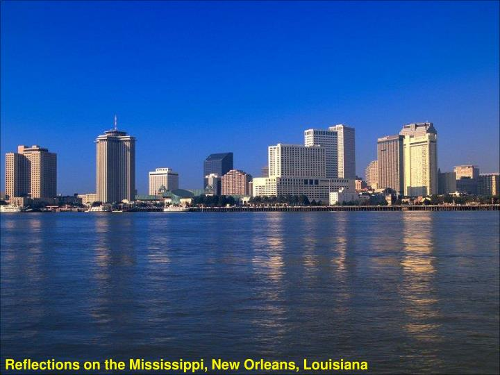 Reflections on the Mississippi, New Orleans, Louisiana
