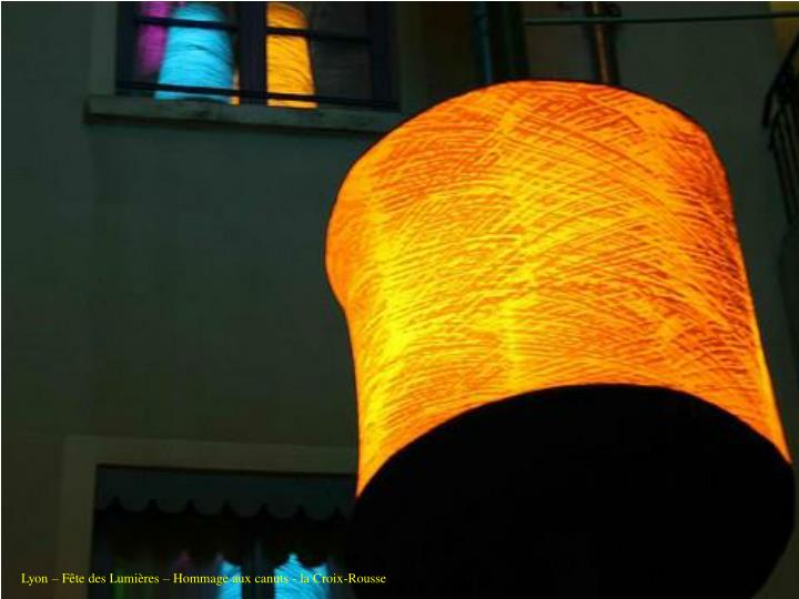 Lyon – Fête des Lumières – Hommage aux canuts - la Croix-Rousse