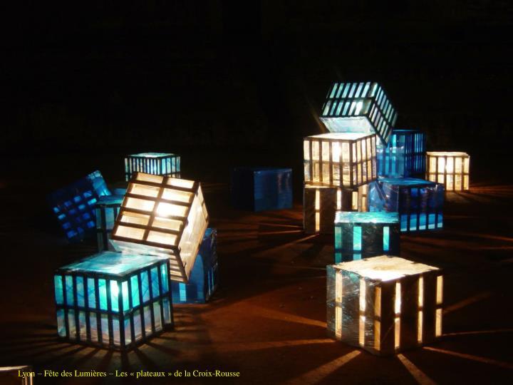 Lyon – Fête des Lumières – Les «plateaux» de la Croix-Rousse