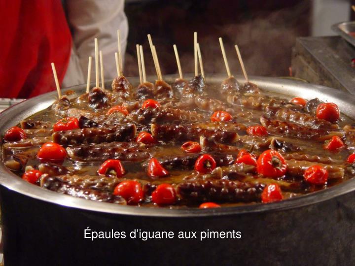 Épaules d'iguane aux piments