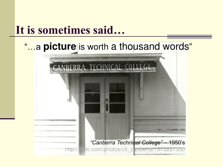 It is sometimes said…