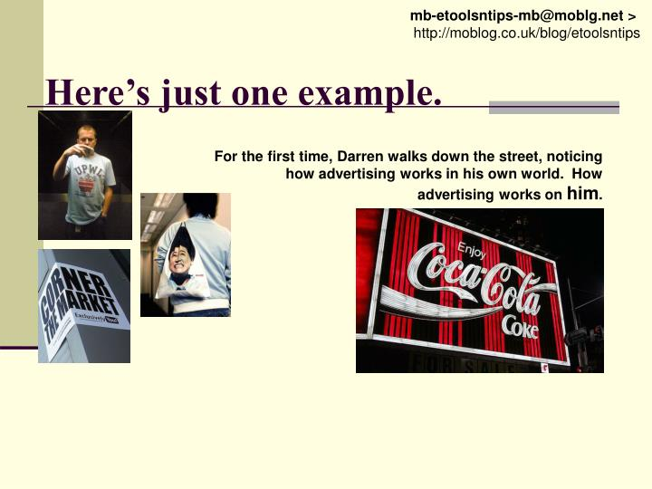 For the first time, Darren walks down the street, noticing how advertising works in his own world.  How advertising works on