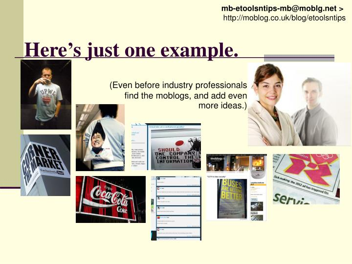 (Even before industry professionals find the moblogs, and add even more ideas.)