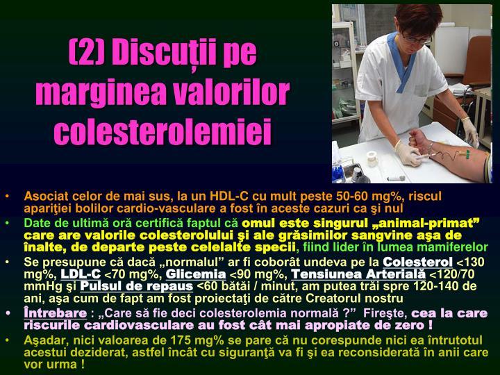 (2) Discuţii pe marginea valorilor colesterolemiei