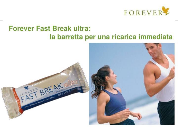 Forever Fast Break ultra: