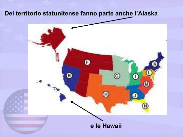 Del territorio statunitense fanno parte anche l'Alaska