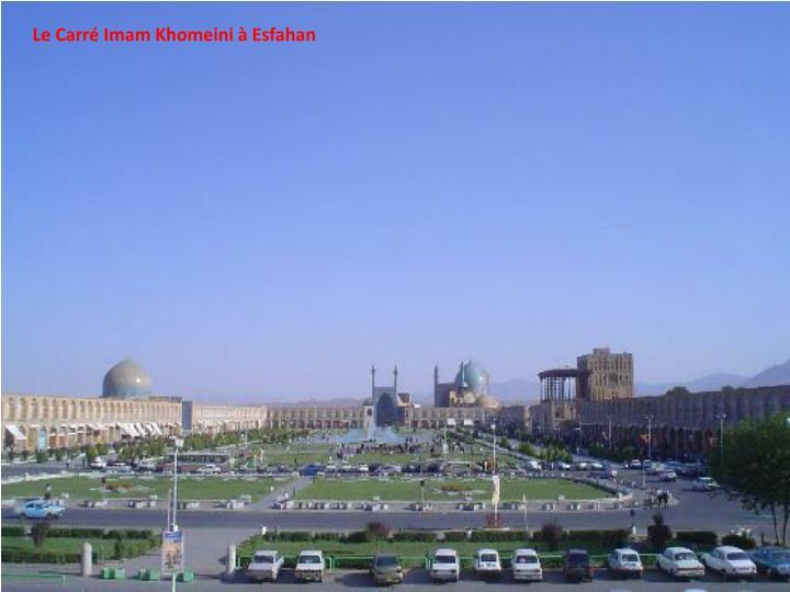Le Carré Imam Khomeini à Esfahan