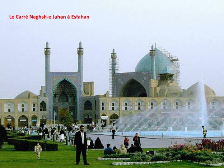 Le Carré Naghsh-e Jahan à Esfahan
