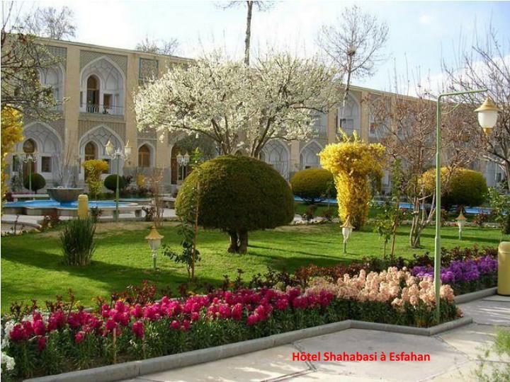 Hôtel Shahabasi à Esfahan