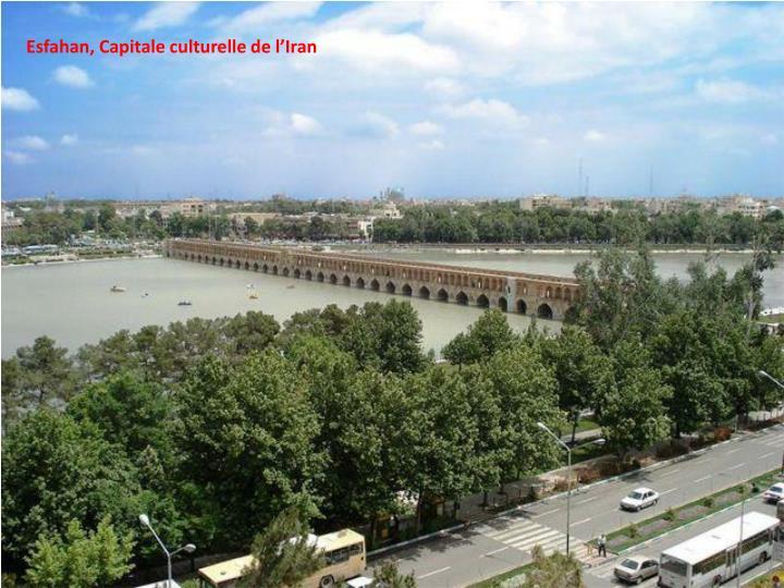 Esfahan, Capitale culturelle de l'Iran