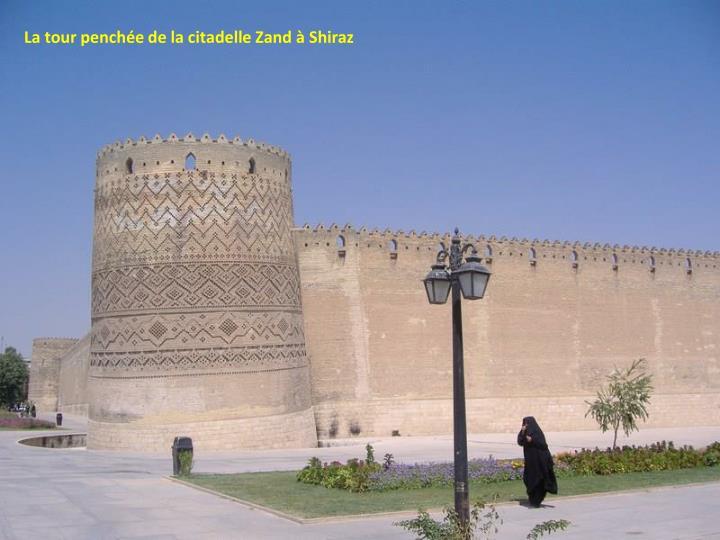 La tour penchée de la citadelle Zand à Shiraz