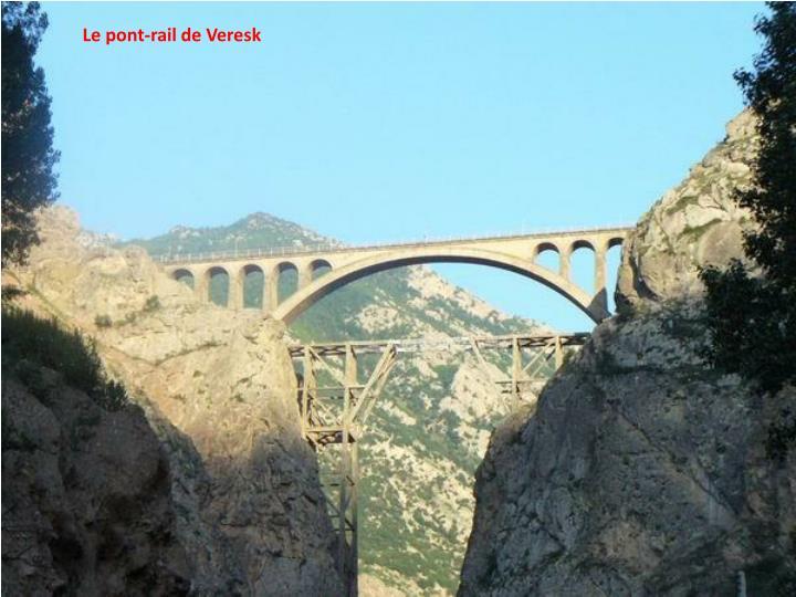 Le pont-rail de Veresk