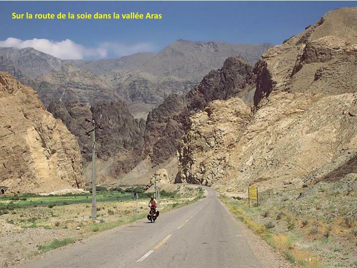Sur la route de la soie dans la vallée Aras