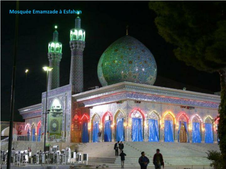 Mosquée Emamzade à Esfahan