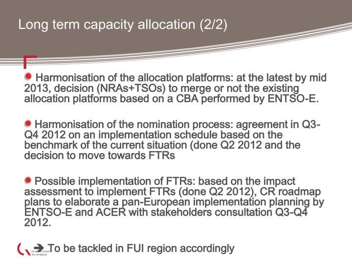 Long term capacity allocation (2/2)