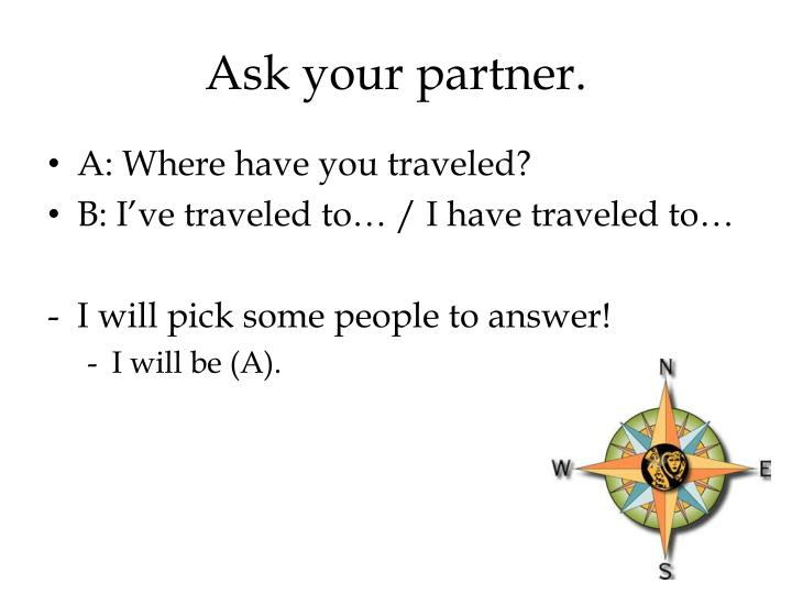 Ask your partner.