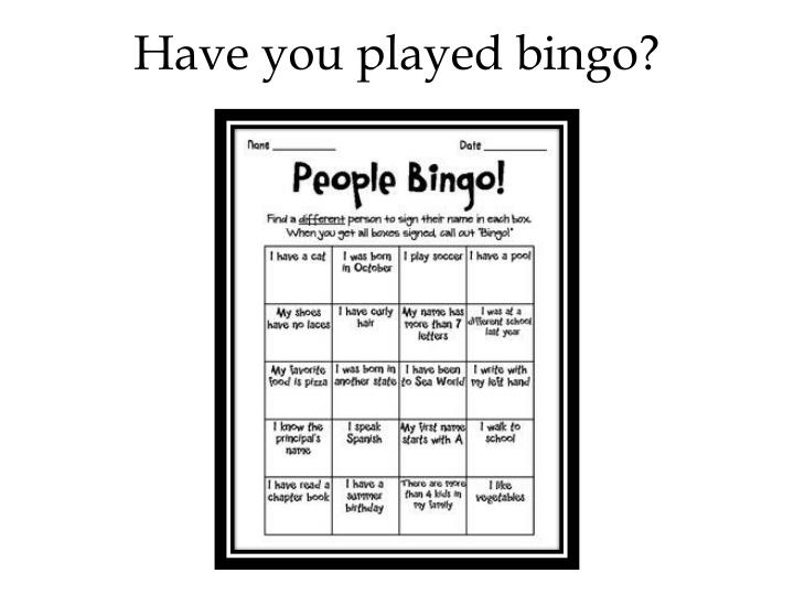 Have you played bingo?