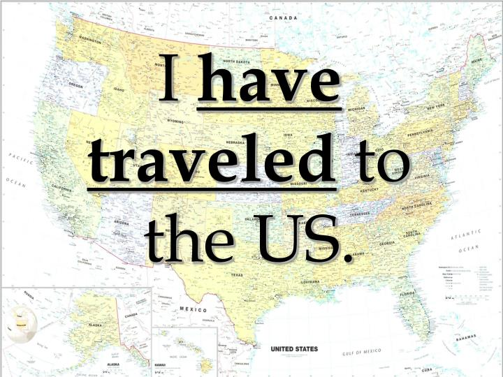 I have traveled to the us