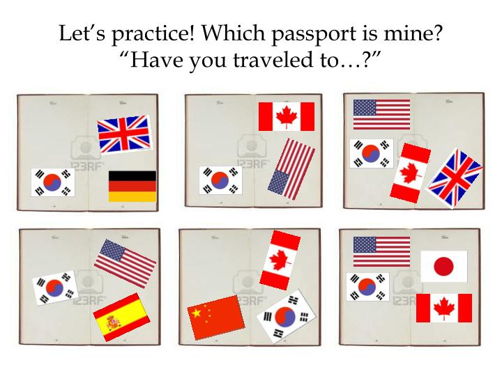 Let's practice! Which passport is mine?