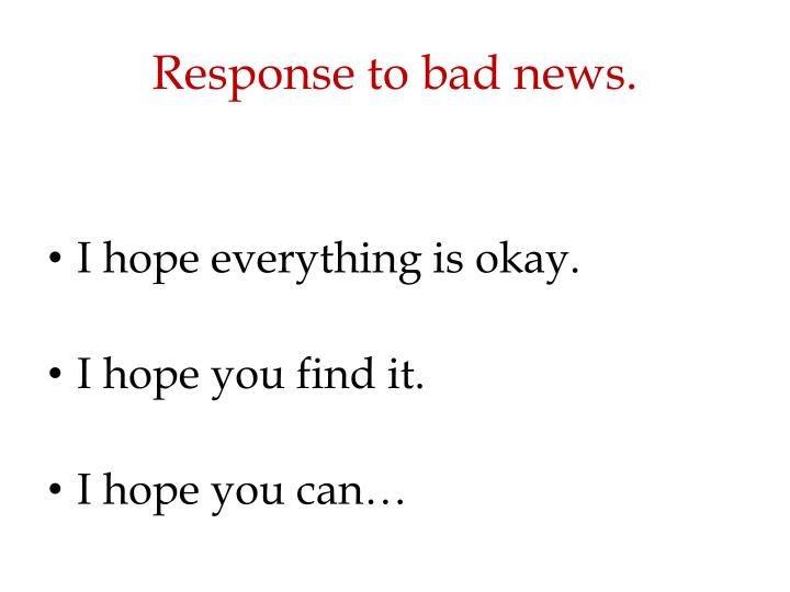 Response to bad news.